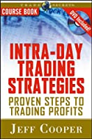 Intra-Day Trading Strategies: Proven Steps to Trading Profits (Wiley Trading)