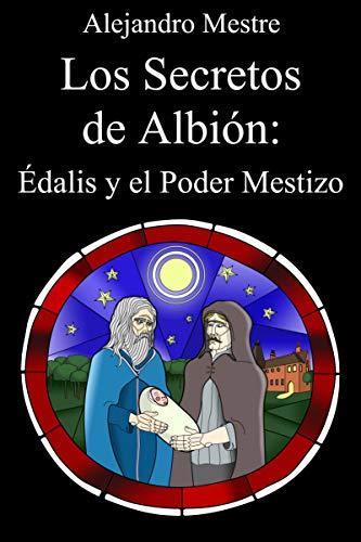 Los secretos de Albión: Édalis y el poder mestizo