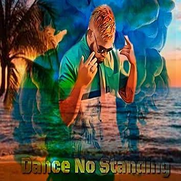 Dance No Standing
