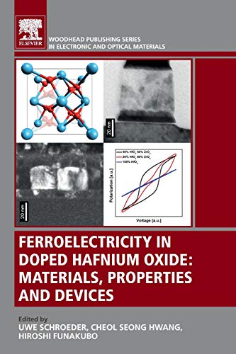 Compare Textbook Prices for Ferroelectricity in Doped Hafnium Oxide: Materials, Properties and Devices Woodhead Publishing Series in Electronic and Optical Materials 1 Edition ISBN 9780081024300 by Schroeder, Uwe,Hwang, Cheol Seong,Funakubo, Hiroshi