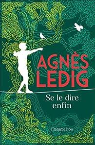 Se le dire enfin par Agnès Ledig