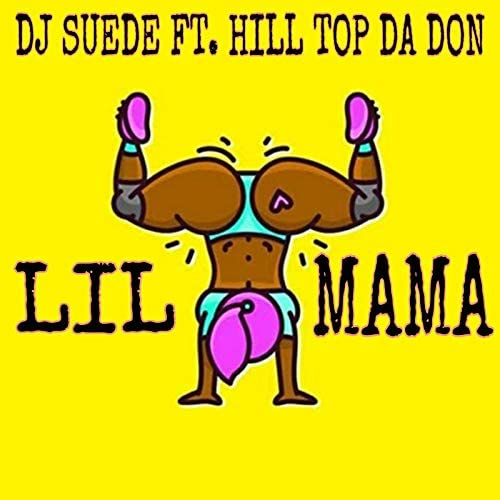 DJ Suede feat. HillTop Da Don