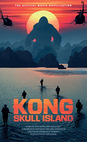 Kong: Skull Island - The Official Movie Novelization (English Edition)