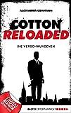 Alexander Lohmann: Cotton Reloaded - 04: Die Verschwundenen