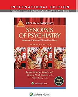 Kaplan and Sadock's Synopsis of Psychiatry: Behavioral Science/Clinical Psychiatry by Benjamin Sadock Virginia Alcott Sado...