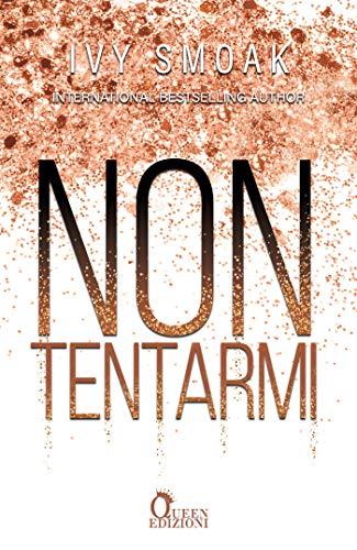 Non tentarmi (The Hunted Vol. 1) eBook: Smoak, Ivy, Moroni, Michela:  Amazon.it: Kindle Store
