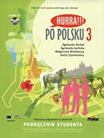 Hurra!!! Po Polsku Hurra!!! Po Polsku: Student's Textbook Student's Textbook: Volume 3 Volume 3