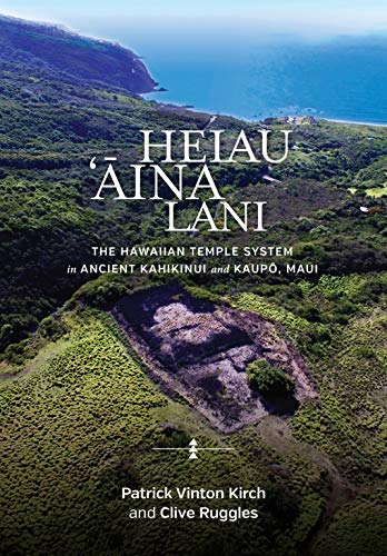 Heiau, 'Āina, Lani: The Hawaiian Temple System in Ancient Kahikinui and Kaupō, Maui