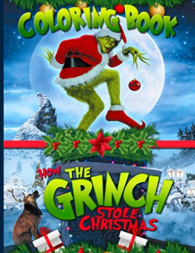 How The Grinch Stole Christmas Coloring Book: How The Grinch Stole Christmas Color To Relax An Adult Coloring Book 8.5' X 11'