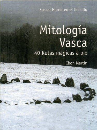 Mitologia vasca - 40 rutas magicas a pie (E.H. En El Bolsillo)