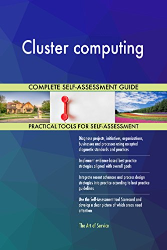 Cluster computing All-Inclusive Self-Assessment - More than 650 Success Criteria, Instant Visual Insights, Comprehensive Spreadsheet Dashboard, Auto-Prioritized for Quick Results