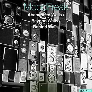 Abandoned Walls / Beyond Walls / Behind Walls
