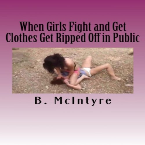 When Girls Fight and Get Clothes Get Ripped Off in Public audiobook cover art