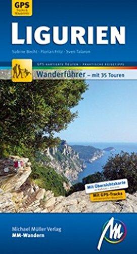 Ligurien  MM-Wandern: Wanderführer mit GPS-kartierten Routen.