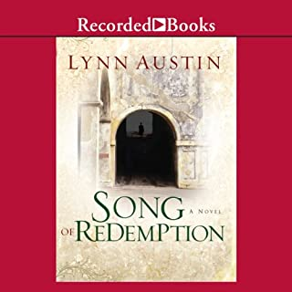 Song of Redemption                   By:                                                                                                                                 Lynn Austin                               Narrated by:                                                                                                                                 Suzanne Toren                      Length: 13 hrs and 41 mins     856 ratings     Overall 4.8