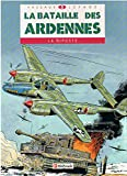 BATAILLE DES ARDENNES. Tome 2