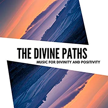 The Divine Paths - Music For Divinity And Positivity