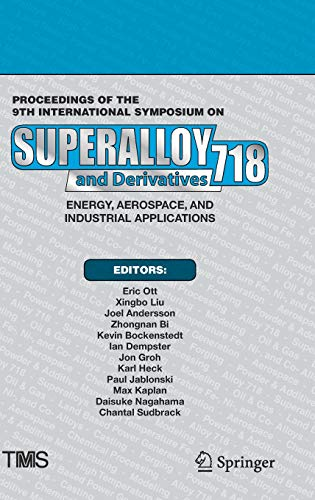 Proceedings of the 9th International Symposium on Superalloy 718 & Derivatives: Energy, Aerospace, and Industrial Applications (The Minerals, Metals & Materials Series)