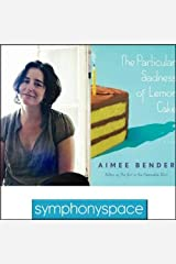 Thalia Book Club: Aimee Bender's The Particular Sadness of Lemon Cake Audible Audiobook