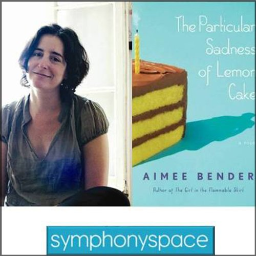 Thalia Book Club: Aimee Bender's The Particular Sadness of Lemon Cake audiobook cover art