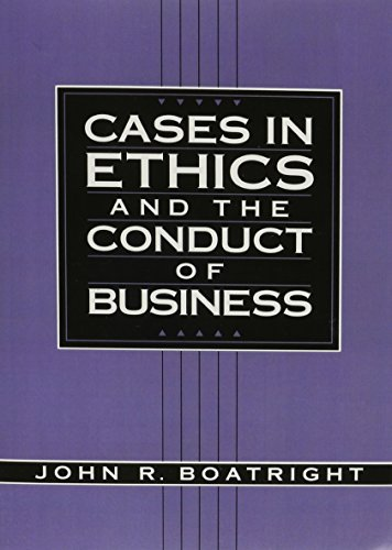 Cases in Ethics and the Conduct of Business