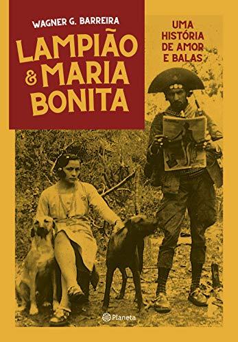 Lampião e Maria Bonita: Uma história de amor entre balas