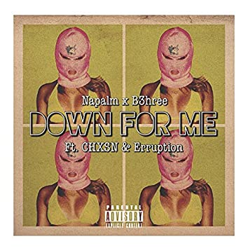 Down For Me (feat. CHXSN & Erruption)