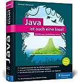 Java ist auch eine Insel: Java programmieren lernen mit dem umfassenden Standardwerk für Java-Entwickler. Aktuell zu Java 11 - Christian Ullenboom