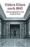 Hitlers Eliten nach 1945 - Norbert Frei