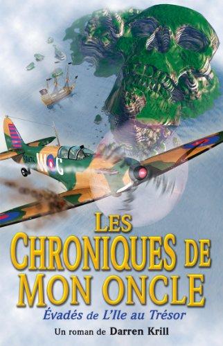 Les Chroniques De Mon Oncle: Evades De L'ile Au Tresor