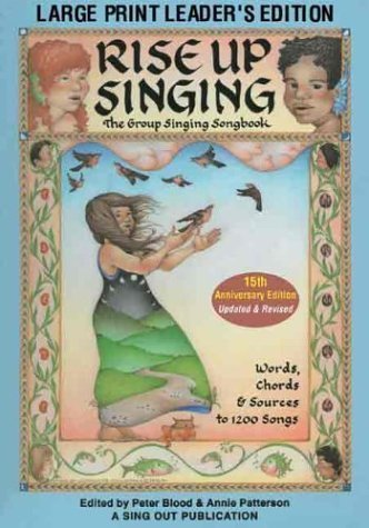 Rise Up Singing: The Group Singing Songbook (Large Print Leader's Edition)