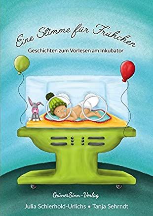 Eine Stie für Frühchen Vorlesegeschichten a Inkubator by Julia Schierhold-Urlichs