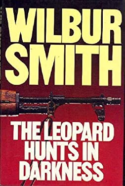 The Leopard Hunts in Darkness by Wilbur Smith (1984-08-01)
