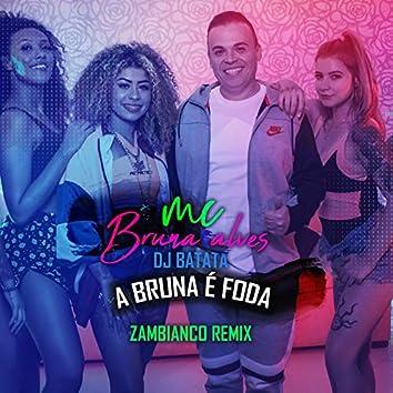A Bruna É Foda (Zambianco Remix)