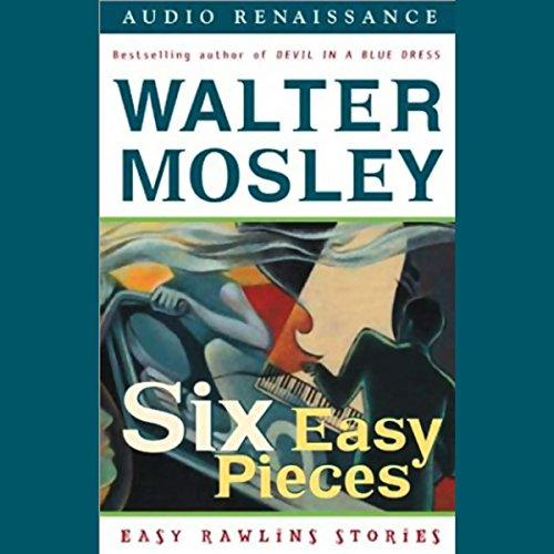 Six Easy Pieces Audiobook By Walter Mosley cover art