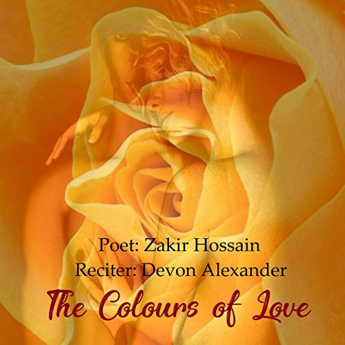 The Colours of Love: Poetry of Love and Romance audiobook cover art
