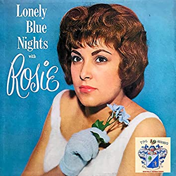 Lonely Blue Nights with Rosie