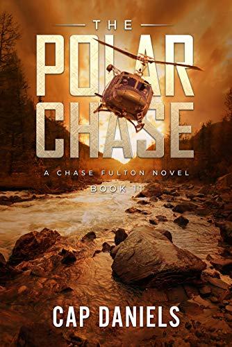 The Polar Chase: A Chase Fulton Novel (Chase Fulton Novels Book 11) by [Cap Daniels]
