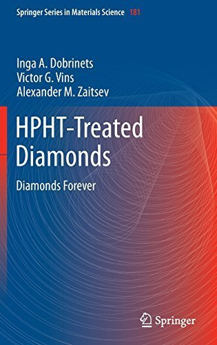 HPHT-Treated Diamonds: Diamonds Forever (Springer Series in Materials Science) by Inga A. Dobrinets (2013-06-11)