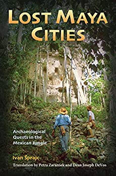 Lost Maya Cities  Archaeological Quests in the Mexican Jungle