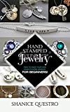Hand Stamped Jewelry: How To Make Your Own Hand Stamped Jewelry For Beginners! (English Edition)