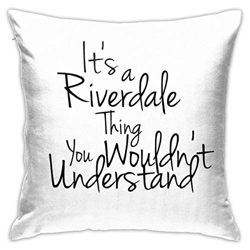 Not Applicable Its A Riverdale Thing You Wouldn'T Understand. Throw Pillow Cushion Covers Decorative For Sofa Bedroom Pillow Case 18 X 18 Inch