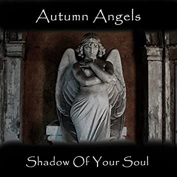 Shadow of Your Soul