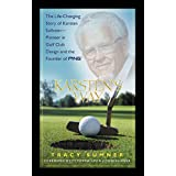 Karsten's Way: The Remarkable Story of Karsten Solheim¿Pioneer in Golf Club Design and  the Founder of PING (English Edition)