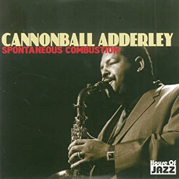 Cannonball Adderley: Spontaneous Combustion