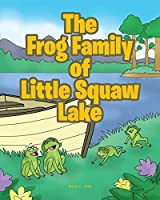 The Frog Family of Little Squaw Lake