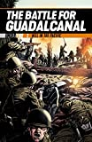 The Battle for Guadalcanal: Hell in the Pacific (Under Fire, 2)