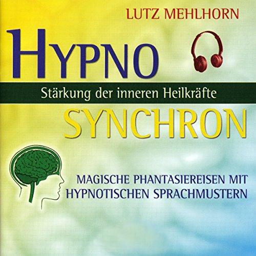Couverture de Stärkung der inneren Heilkräfte - Magische Phantasiereisen mit hypnotischen Sprachmustern