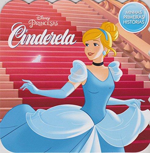 Cinderela - Coleção Disney Minhas Primeiras Histórias