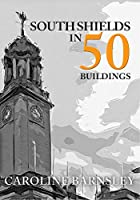 South Shields in 50 Buildings